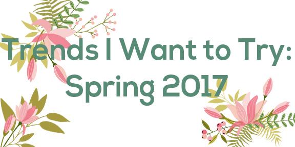 Spring 2017 Trends